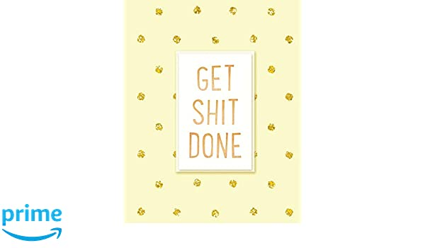 Get Shit Done 2019 Weekly Monthly Planner Academic Student
