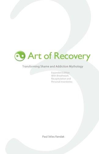 Art of Recovery: Transforming Shame and Addiction Mythology PDF