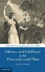 Likeness and Likelihood in the Presocratics and Plato (Cambridge Classical Studies) by Jenny Bryan (2012-01-16)