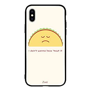iPhone XS Max I dont wanna taco about it