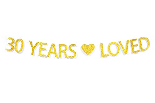 Qttier™ 30 Years Loved Gold Glitter Banner Dirty 30 Themed 30th Birthday Anniversary Party Decorations (Anniversary Glitter)