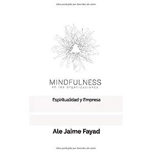 Mindfulness en las organizaciones: Espiritualidad y Empresa