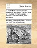 A North Briton Extraordinary, Formerly A. Voluntier In Young Scotsman, 1170054889