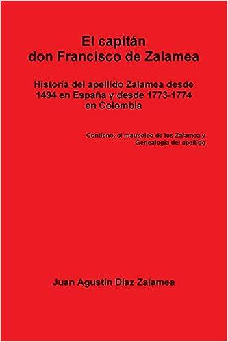 El capitán don Francisco de Zalamea: Amazon.es: Diaz Zalamea, Juan ...