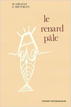 LE RENARD PALE (Interieur impression noir et blanc) - RELIGION ANCIENNE d'AFRIQUE de l'OUEST: HISTOIRE de la CREATION de l'UNIVERS par le peuple DOGON