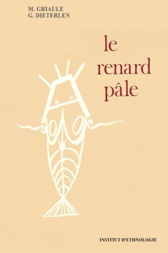 LE RENARD PALE (Interieur impression noir et blanc) - RELIGION ANCIENNE d'AFRIQUE de l'OUEST: HISTOIRE de la CREATION de l'UNIVERS par le peuple DOGON (French Edition)