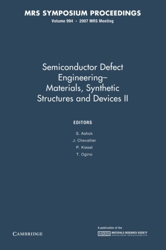 Semiconductor Defect Engineering: Volume 994: Materials, Synthetic Structures and Devices II (MRS Proceedings)