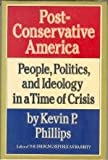 Post-Conservative America, Kevin Phillips, 0394522125