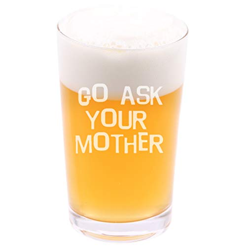(Go Ask Your Mother - Funny Novelty Beer Pint Glass with Coaster and Gift Box - 16 oz - Present for Husband Dad Boyfriend Friend Co-worker Men on Birthday Fathers Day Christmas)