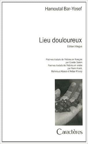 Lire en ligne Lieu douloureux : Edition français-hébreu-arabe pdf