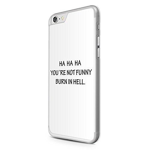 HA HA HA. You Are Not Funny. Weiß iPhone 6 Hülle Cover Case Schale Tasche Design Muster Spruch Zitat Fun