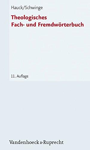Theologisches Fach- und Fremdwörterbuch: Mit einem Verzeichnis von Abkürzungen aus Theologie und Kirche