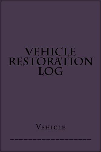 Download online Vehicle Restoration Log: Purple Cover (S M Car Journals) PDF, azw (Kindle), ePub, doc, mobi