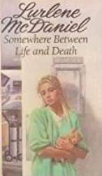 Somewhere Between Life and Death