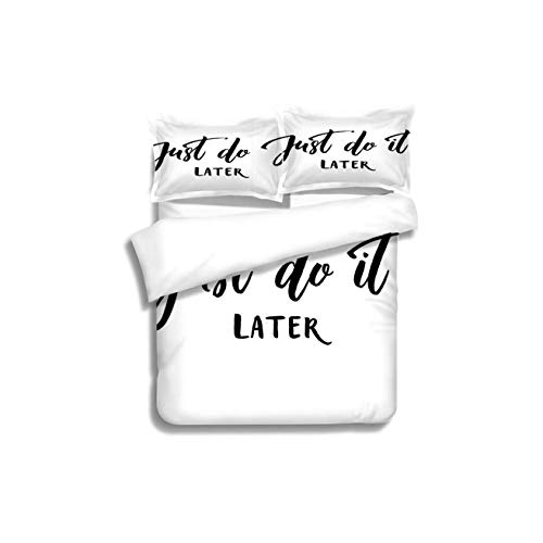 - Home Duvet Cover Set,Funny Just Do It Later Relaxing Lifestyle Message Do Not Worry Encouragement Calligraphy Decorative Print Quilt Cover Set White Queen Pattern Bedding Collection