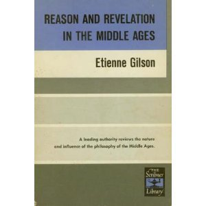 Reason and Revelation in the Middle Ages