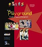 On the Playground : A Guide to Playground Management, Sprick, Randy and Swartz, Lynne, 1599090120