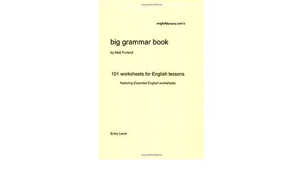 English Banana.com's Big Grammar Book: 101 Worksheets for English ...