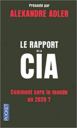 Le rapport de la CIA : Comment sera le monde en 2020 ? Pocket ...