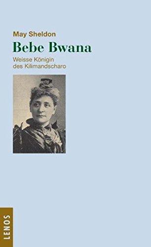 Bibi Bwana. Weisse Königin des Kilimandscharo