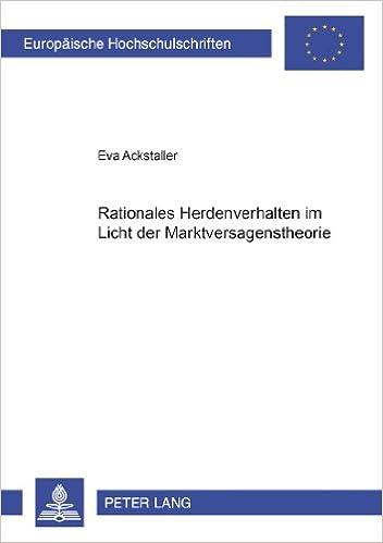 Rationales Herdenverhalten Im Licht Der Marktversagenstheorie (Europaeische Hochschulschriften / European University Studie)