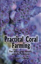 Practical Coral Farming: The Ways, the Means, and the Business