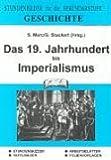 Geschichte, Das Neunzehnte Jahrhundert bis Imperialismus