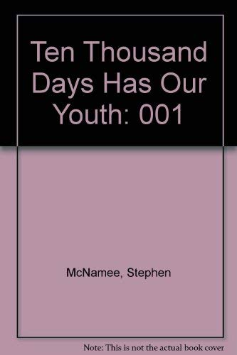 Ten Thousand Days Has Our Youth  Volume 1