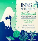 Inns and Wineries of California's Northern Coast, Susen Foster and Mary I. Taylor, 0963711253