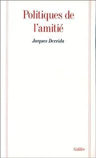 Politiques de l'amitié par Jacques Derrida