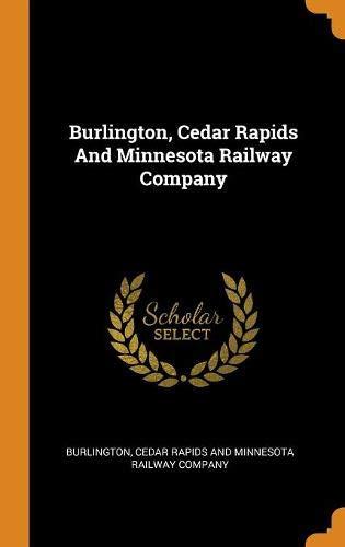 Burlington, Cedar Rapids And Minnesota Railway Company