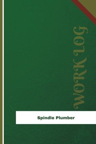Spindle Plumber Work Log: Work Journal, Work Diary, Log - 126 pages, 6 x 9 inches (Orange Logs/Work Log)
