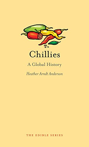 Chillies: A Global History (Edible)