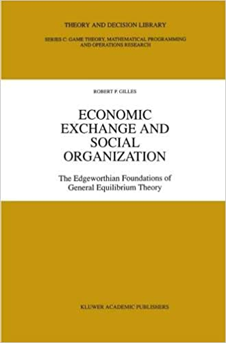 Economic Exchange And Social Organization The Edgeworthian Foundations Of General Equilibrium Theory Decision Library C Softcover Reprint