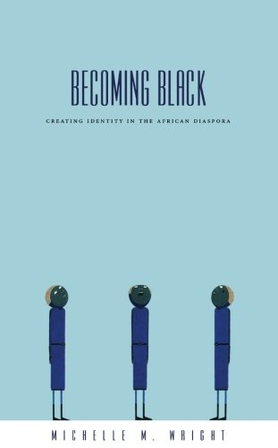 Download Becoming Black: Creating Identity in the African Diaspora PDF