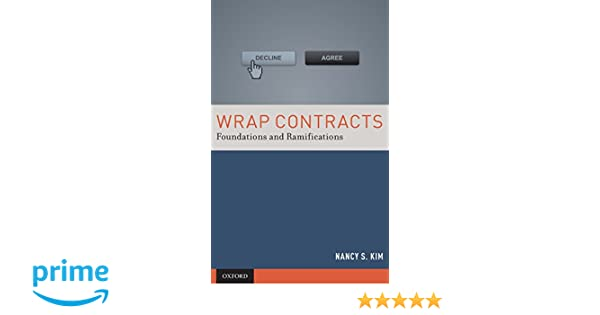 Wrap Contracts Foundations And Ramifications Nancy S Kim