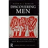 Discovering Men : Sociology and Masculinities, Morgan, David, 0415076226