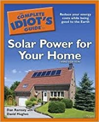 The Complete Idiot's Guide to Solar Power for Your Home 3th (third) edition Text Only20