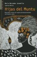 Hijas del Muntu: Biografias Criticas de Mujeres Afrodescendientes de America Latina (Ensayo (Panamericana Editorial)) (Spanish Edition)
