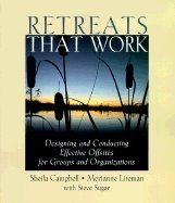 Retreats That Work - Designing & Conducting Effective Offsites for Groups & Organizations (02) by Campbell, Sheila - Liteman, Merianne [Paperback (2002)] ebook