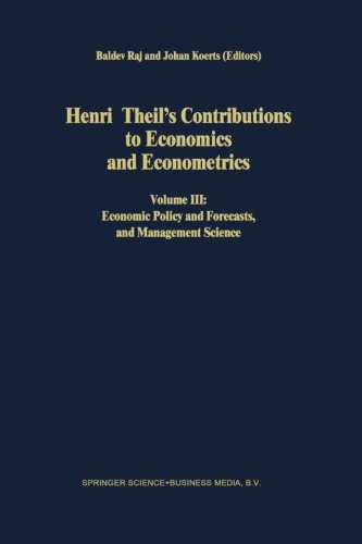 Henri Theil's Contributions to Economics and Econometrics: Volume III: Economic Policy and Forecasts, and Management Sci