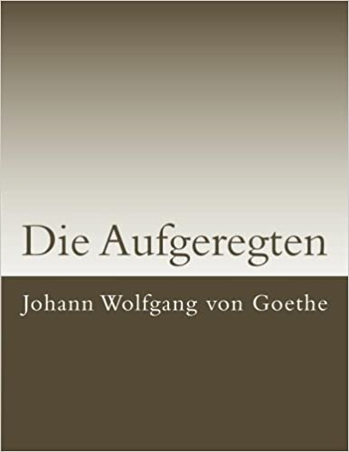 887a1b8da730 Die Aufgeregten (Klassiker der Literatur) (German Edition)  Johann Wolfgang  von Goethe  9781542526906  Amazon.com  Books