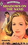 Front cover for the book Shadows On the Sand by Elizabeth Hoy