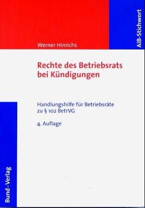 Rechte des Betriebsrats bei Kündigungen Taschenbuch – 23. November 2004 Werner Hinrichs Bund-Verlag 3766335855 MAK_new_usd__9783766335852