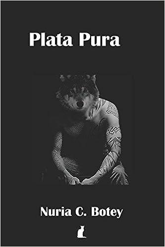 Plata Pura: Un lobo hombre en Madrid: Amazon.es: Nuria C. Botey, @editorlibre: Libros