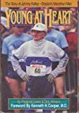 img - for Young at Heart: The Story of Johnny Kelley Boston's Marathon Man book / textbook / text book