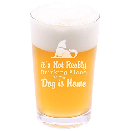(It's not drinking alone if the dog is home - Funny Novelty Beer Pint Glass with Coaster and Gift Box - 16 oz - Present for Husband Dad Boyfriend Friend)