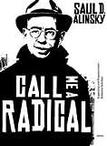 Call Me a Radical: Organizing und Enpowerment - Politische Schriften