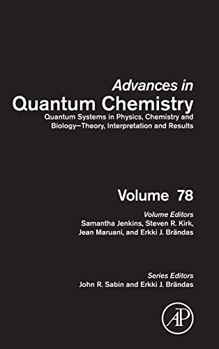 Quantum Systems in Physics, Chemistry and Biology - Theory, Interpretation and Results, Volume 78 (Advances in Quantum C