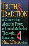 Truth and Tradition, Neal F. Fisher, 0687008107